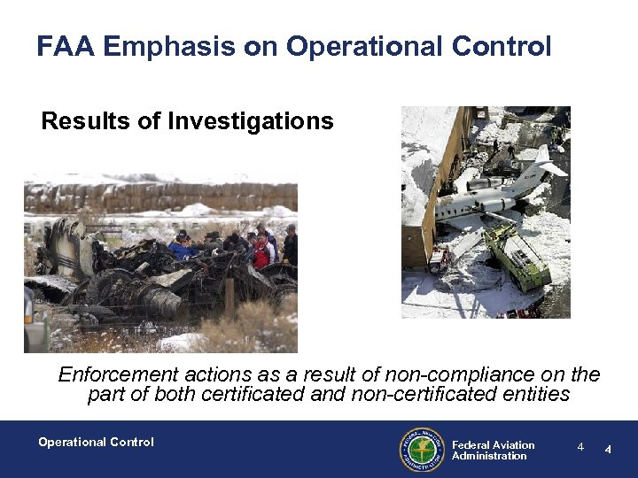 FAA Emphasis on Operational Control Results of Investigations Enforcement actions as a result of
