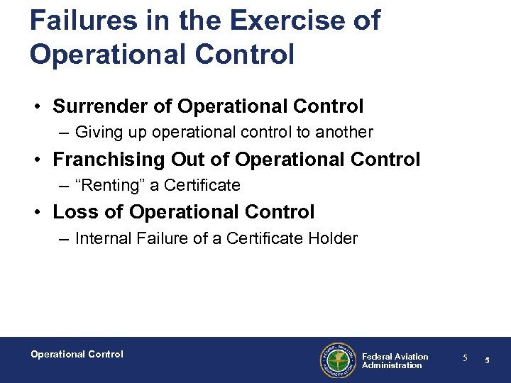 Failures in the Exercise of Operational Control • Surrender of Operational Control – Giving