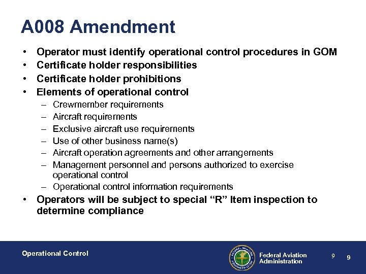 A 008 Amendment • • Operator must identify operational control procedures in GOM Certificate
