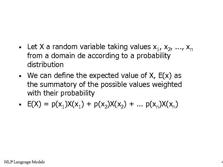 • • • Let X a random variable taking values x 1, x