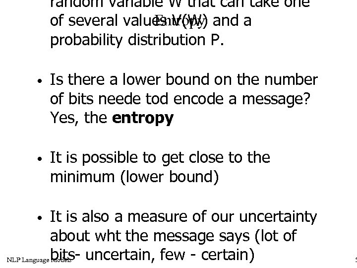 random variable W that can take one Entropy of several values V(W) and a