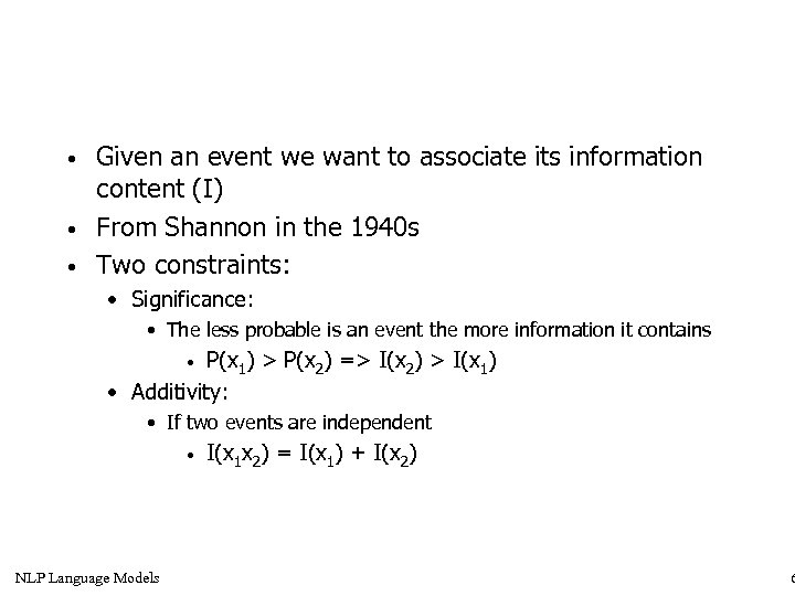 • • • Given an event we want to associate its information content