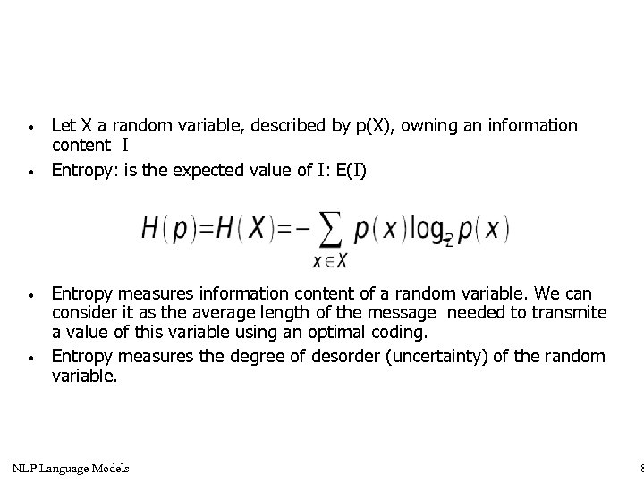 • • Let X a random variable, described by p(X), owning an information