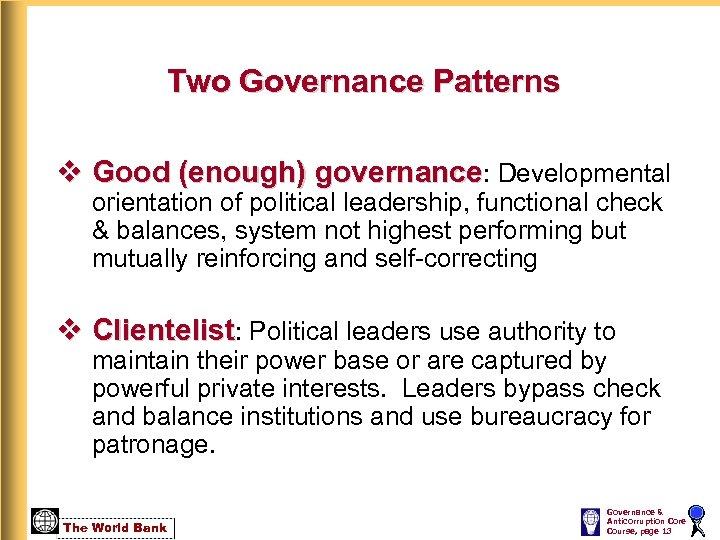 Two Governance Patterns v Good (enough) governance: Developmental orientation of political leadership, functional check