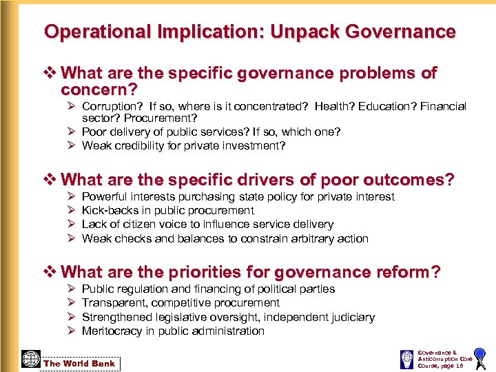 Operational Implication: Unpack Governance v What are the specific governance problems of concern? Ø