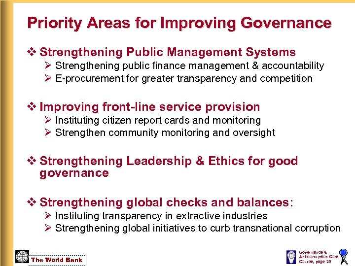 Priority Areas for Improving Governance v Strengthening Public Management Systems Ø Strengthening public finance