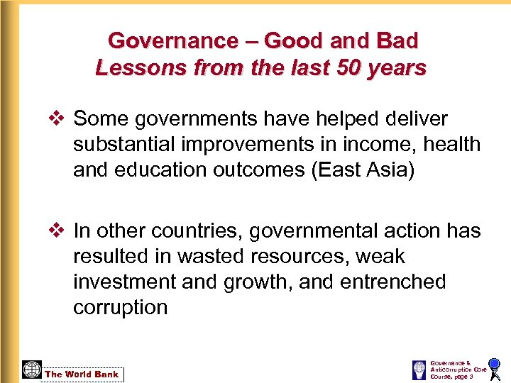 Governance – Good and Bad Lessons from the last 50 years v Some governments