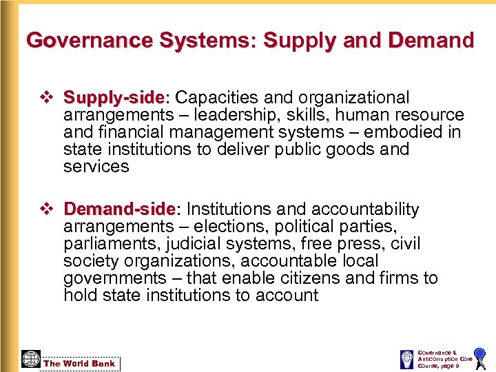 Governance Systems: Supply and Demand v Supply-side: Capacities and organizational Supply-side arrangements – leadership,