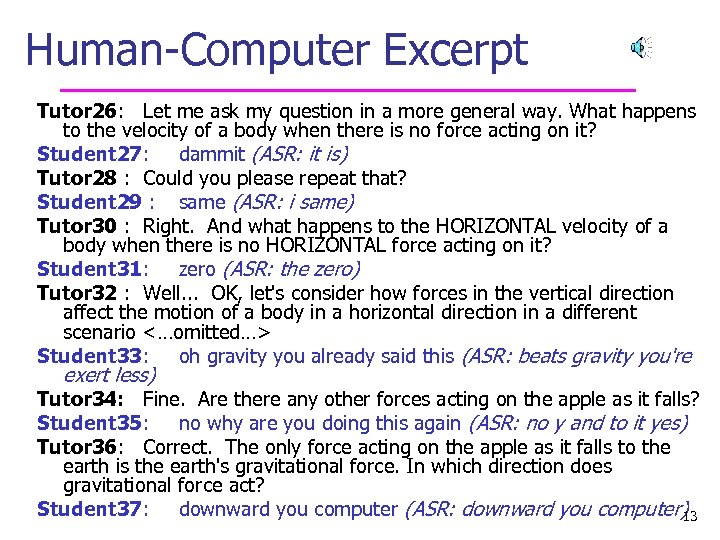 Human-Computer Excerpt Tutor 26: Let me ask my question in a more general way.