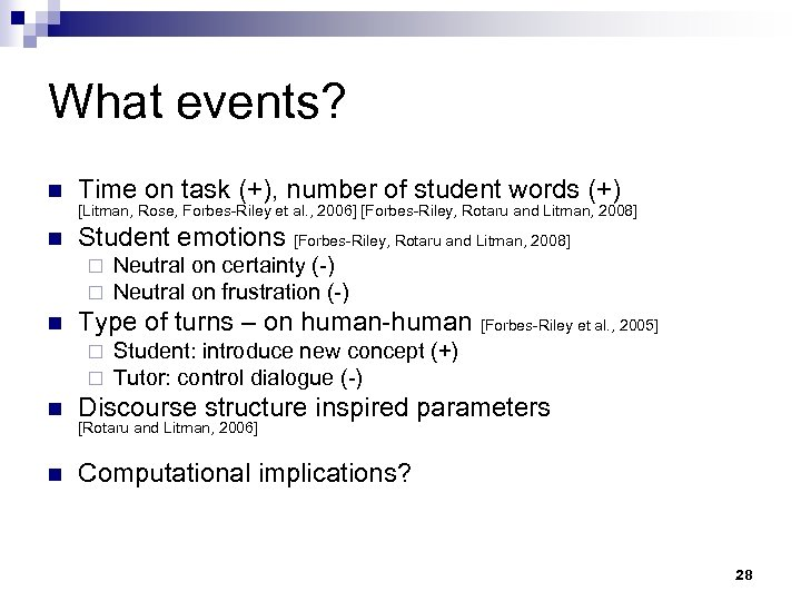 What events? n Time on task (+), number of student words (+) n Student