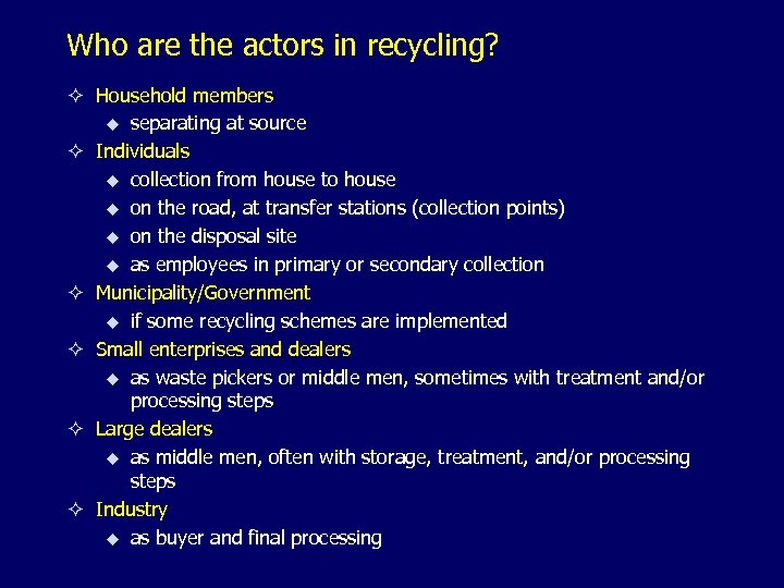 Who are the actors in recycling? ² Household members u separating at source ²
