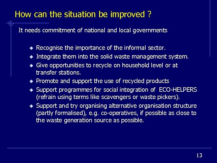 How can the situation be improved ? It needs commitment of national and local