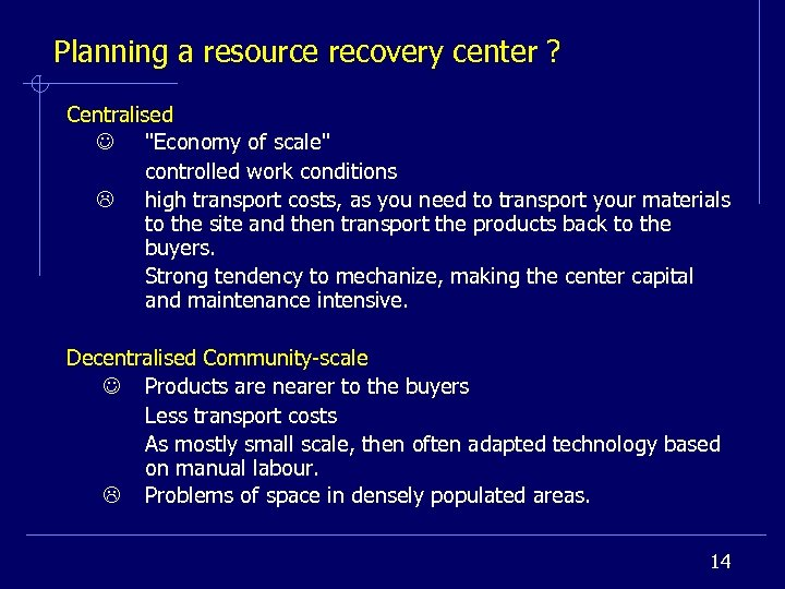 Planning a resource recovery center ? Centralised