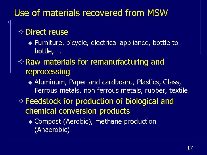Use of materials recovered from MSW ² Direct reuse u Furniture, bicycle, electrical appliance,