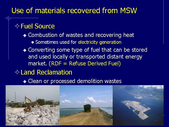 Use of materials recovered from MSW ² Fuel Source u Combustion of wastes and