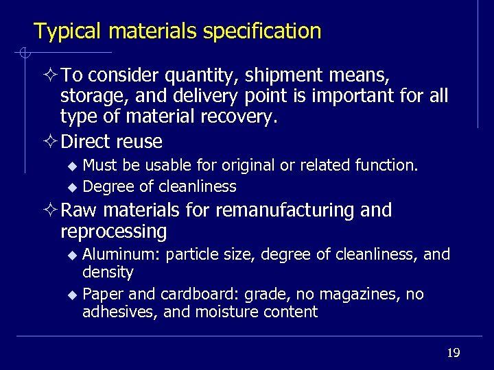 Typical materials specification ² To consider quantity, shipment means, storage, and delivery point is