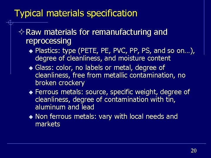 Typical materials specification ² Raw materials for remanufacturing and reprocessing Plastics: type (PETE, PVC,