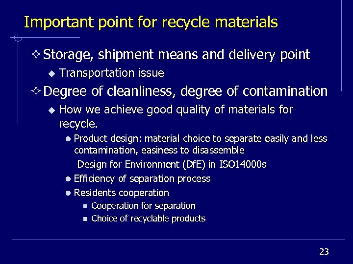 Important point for recycle materials ² Storage, shipment means and delivery point u Transportation