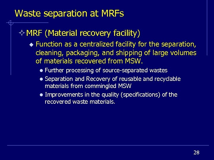 Waste separation at MRFs ² MRF (Material recovery facility) u Function as a centralized