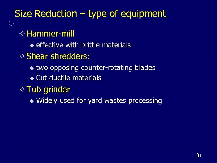 Size Reduction – type of equipment ² Hammer-mill u effective with brittle materials ²