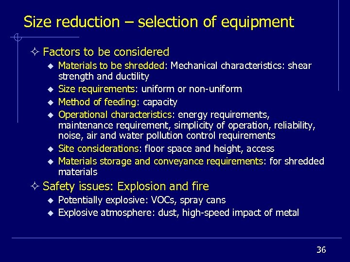 Size reduction – selection of equipment ² Factors to be considered u u u