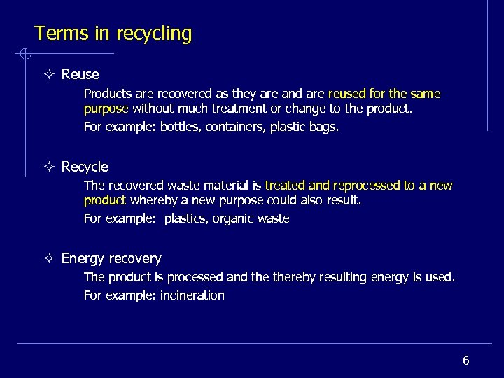Terms in recycling ² Reuse Products are recovered as they are and are reused