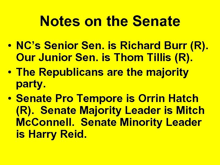 Notes on the Senate • NC's Senior Sen. is Richard Burr (R). Our Junior