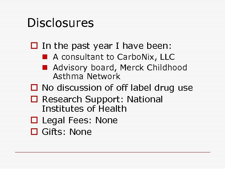 Disclosures o In the past year I have been: n A consultant to Carbo.