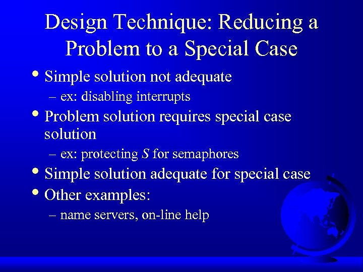 Design Technique: Reducing a Problem to a Special Case • Simple solution not adequate