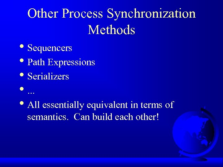 Other Process Synchronization Methods • Sequencers • Path Expressions • Serializers • . .