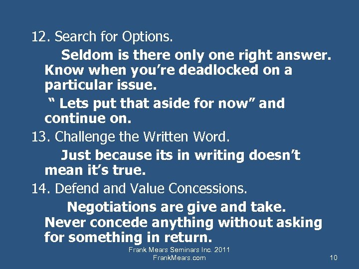 12. Search for Options. Seldom is there only one right answer. Know when you're