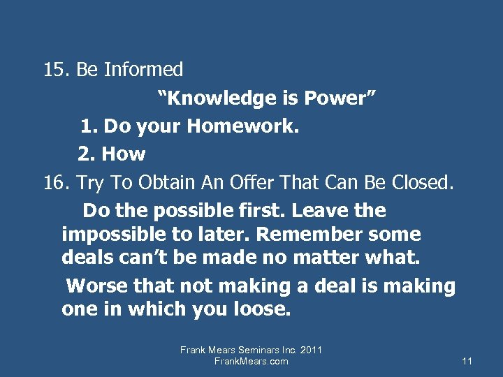 """15. Be Informed """"Knowledge is Power"""" 1. Do your Homework. 2. How 16. Try"""
