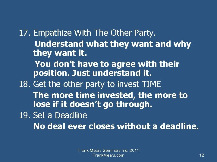 17. Empathize With The Other Party. Understand what they want and why they want