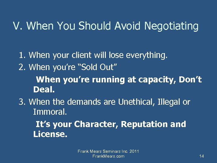 V. When You Should Avoid Negotiating 1. When your client will lose everything. 2.