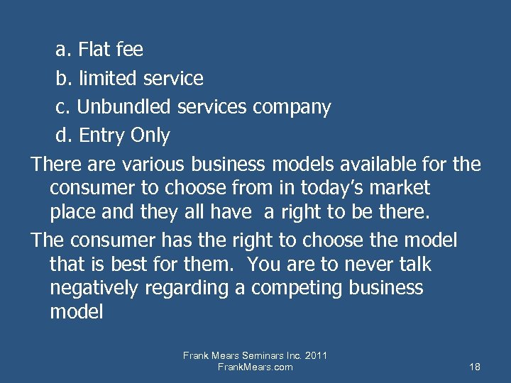 a. Flat fee b. limited service c. Unbundled services company d. Entry Only There