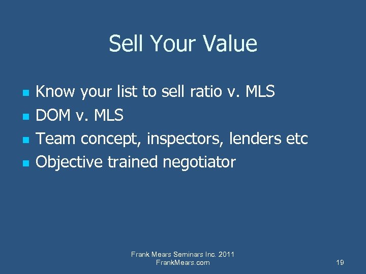 Sell Your Value n n Know your list to sell ratio v. MLS DOM