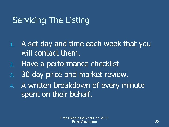 Servicing The Listing 1. 2. 3. 4. A set day and time each week
