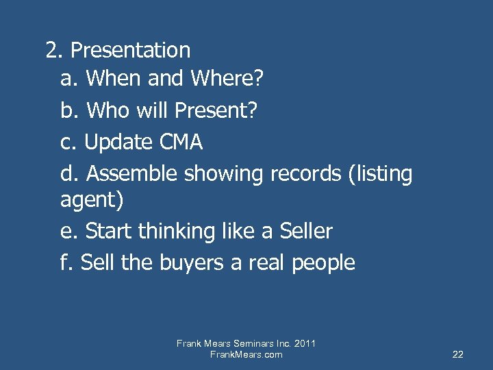 2. Presentation a. When and Where? b. Who will Present? c. Update CMA d.