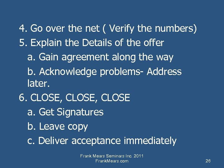 4. Go over the net ( Verify the numbers) 5. Explain the Details of