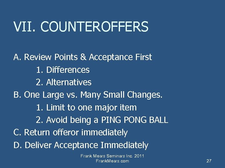VII. COUNTEROFFERS A. Review Points & Acceptance First 1. Differences 2. Alternatives B. One
