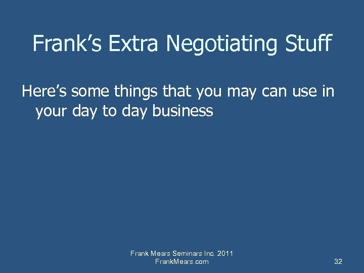 Frank's Extra Negotiating Stuff Here's some things that you may can use in your