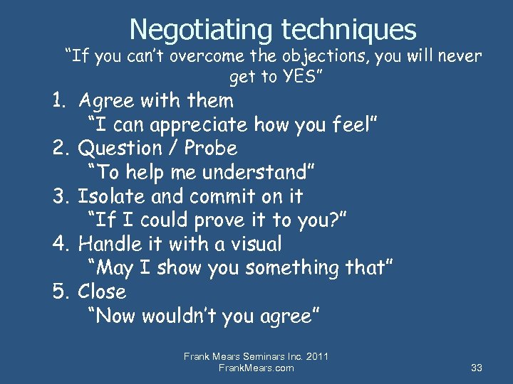 """Negotiating techniques """"If you can't overcome the objections, you will never get to YES"""""""