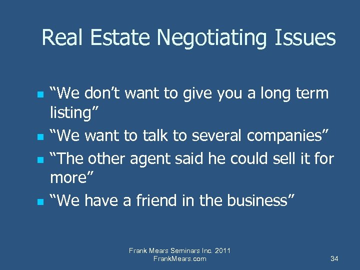"""Real Estate Negotiating Issues n n """"We don't want to give you a long"""
