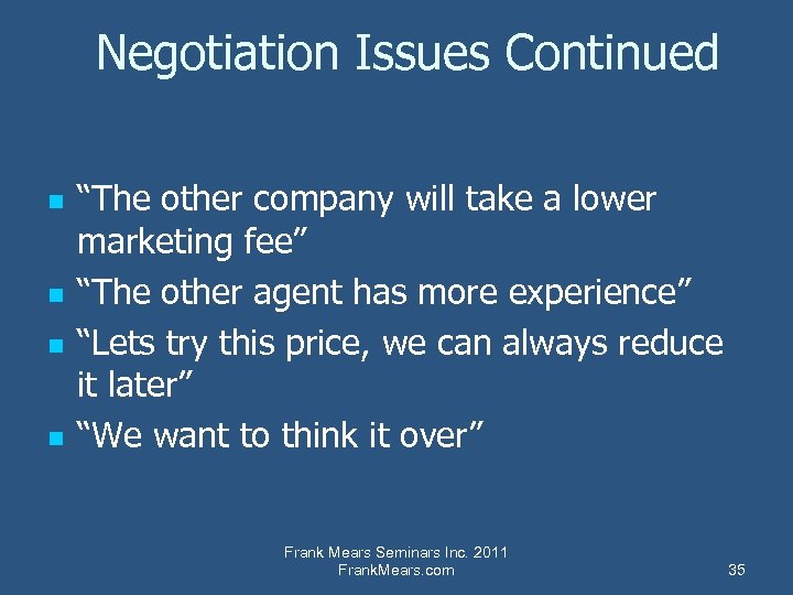 """Negotiation Issues Continued n n """"The other company will take a lower marketing fee"""""""