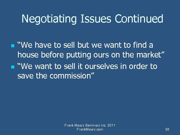"""Negotiating Issues Continued n n """"We have to sell but we want to find"""