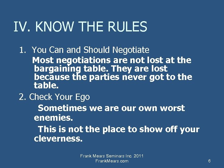 IV. KNOW THE RULES 1. You Can and Should Negotiate Most negotiations are not
