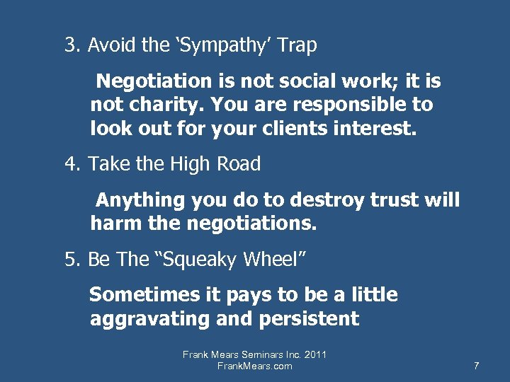 3. Avoid the 'Sympathy' Trap Negotiation is not social work; it is not charity.