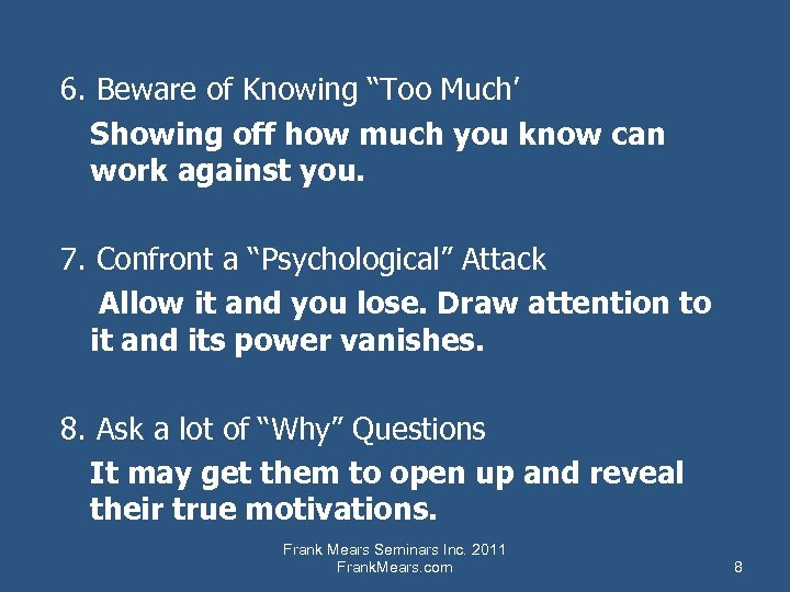 """6. Beware of Knowing """"Too Much' Showing off how much you know can work"""