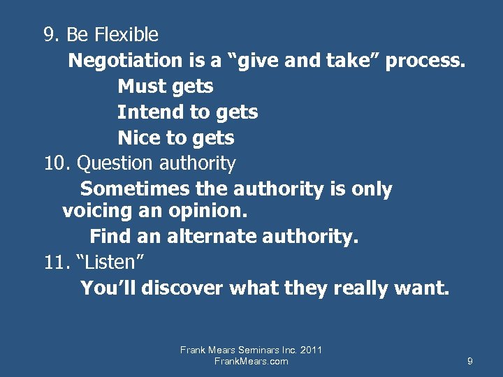"""9. Be Flexible Negotiation is a """"give and take"""" process. Must gets Intend to"""