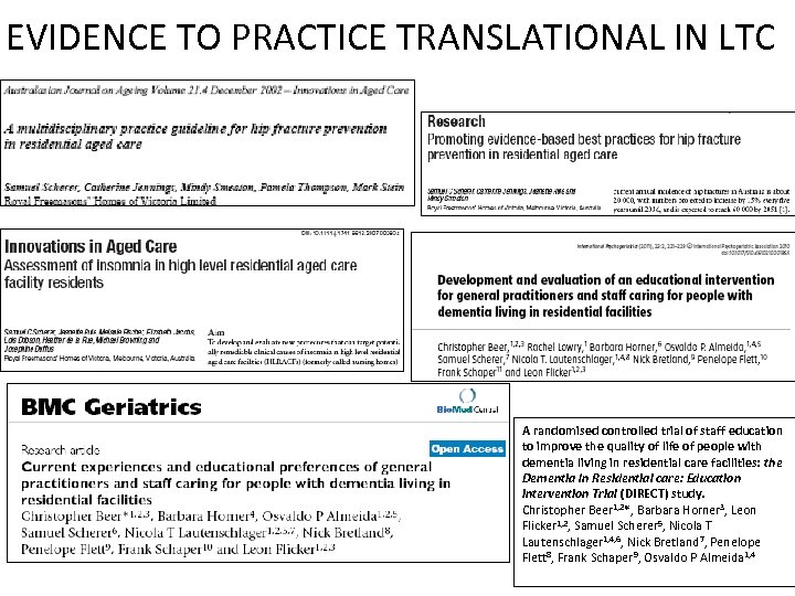 EVIDENCE TO PRACTICE TRANSLATIONAL IN LTC A randomised controlled trial of staff education to